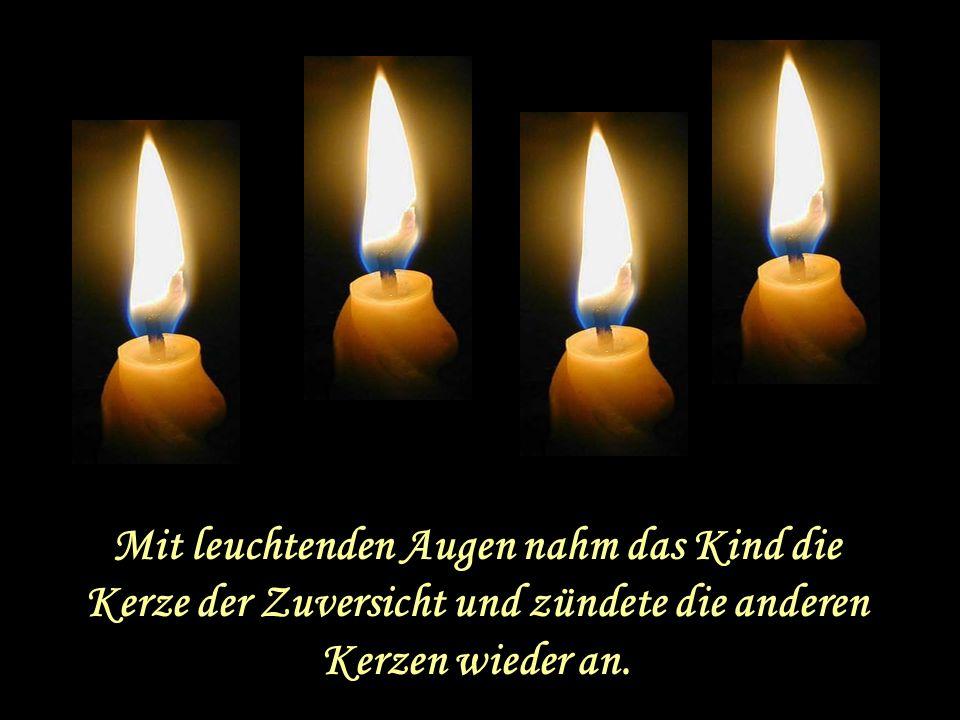 Mit leuchtenden Augen nahm das Kind die Kerze der Zuversicht und zündete die anderen Kerzen wieder an.