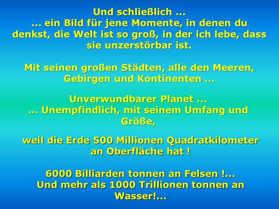 weil die Erde 500 Millionen Quadratkilometer an Oberfläche hat !