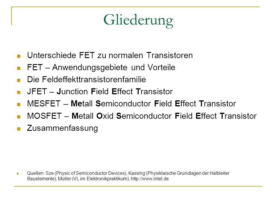 Gliederung Unterschiede FET zu normalen Transistoren