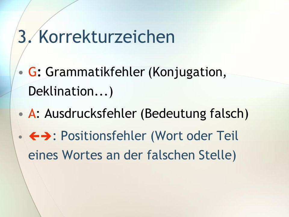 3. Korrekturzeichen G: Grammatikfehler (Konjugation, Deklination...)