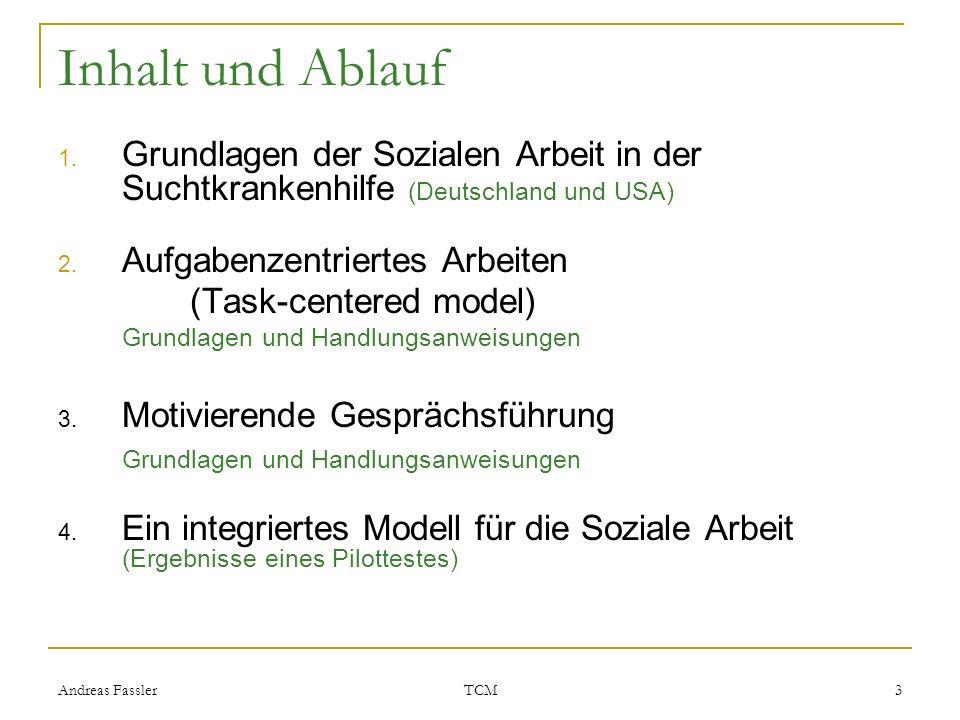 Inhalt und Ablauf Grundlagen der Sozialen Arbeit in der Suchtkrankenhilfe (Deutschland und USA) Aufgabenzentriertes Arbeiten.