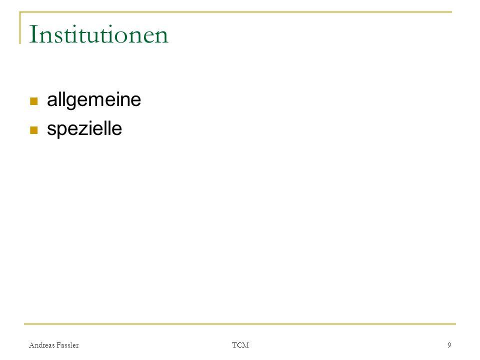 Institutionen allgemeine spezielle Andreas Fassler TCM