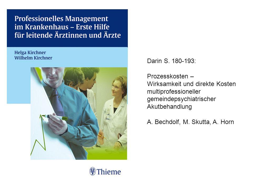 Darin S. 180-193: Prozesskosten – Wirksamkeit und direkte Kosten multiprofessioneller gemeindepsychiatrischer Akutbehandlung.