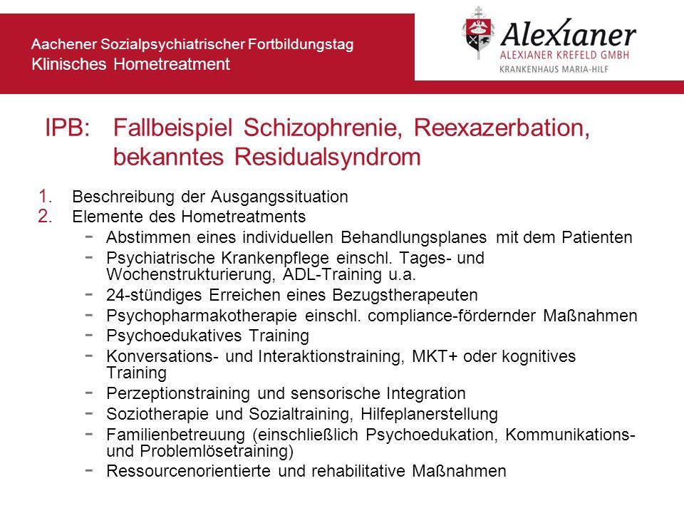 IPB:. Fallbeispiel Schizophrenie, Reexazerbation,