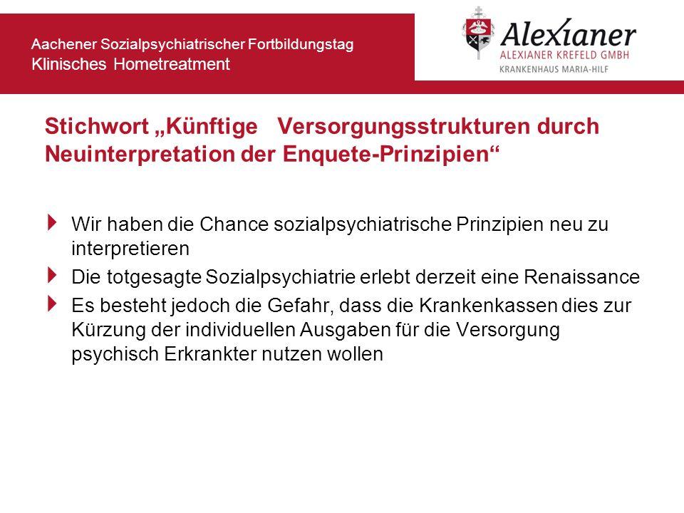 """Stichwort """"Künftige Versorgungsstrukturen durch Neuinterpretation der Enquete-Prinzipien"""