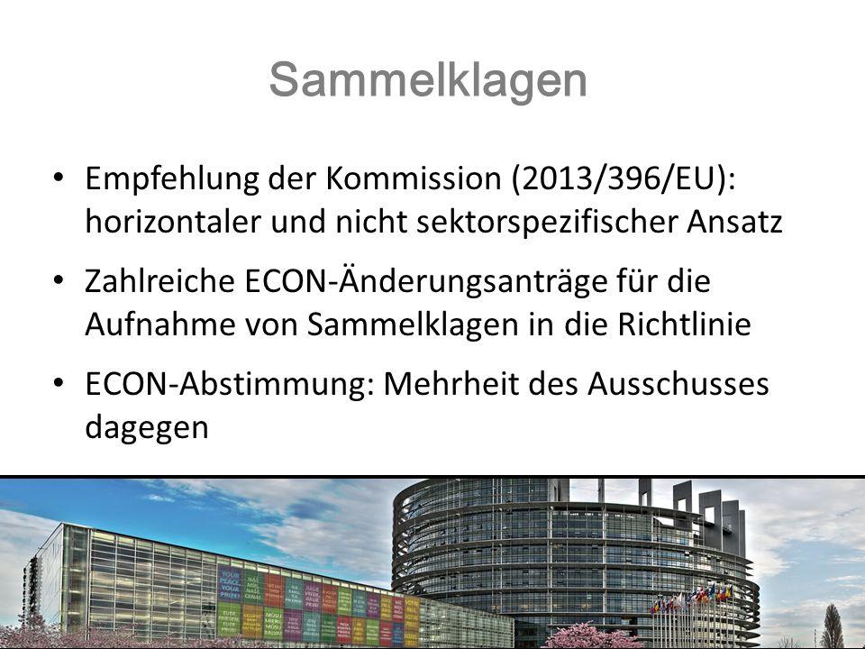 Sammelklagen Empfehlung der Kommission (2013/396/EU): horizontaler und nicht sektorspezifischer Ansatz.