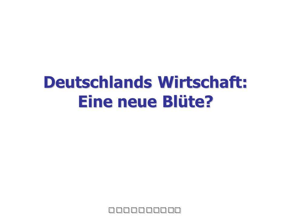 Deutschlands Wirtschaft: Eine neue Blüte