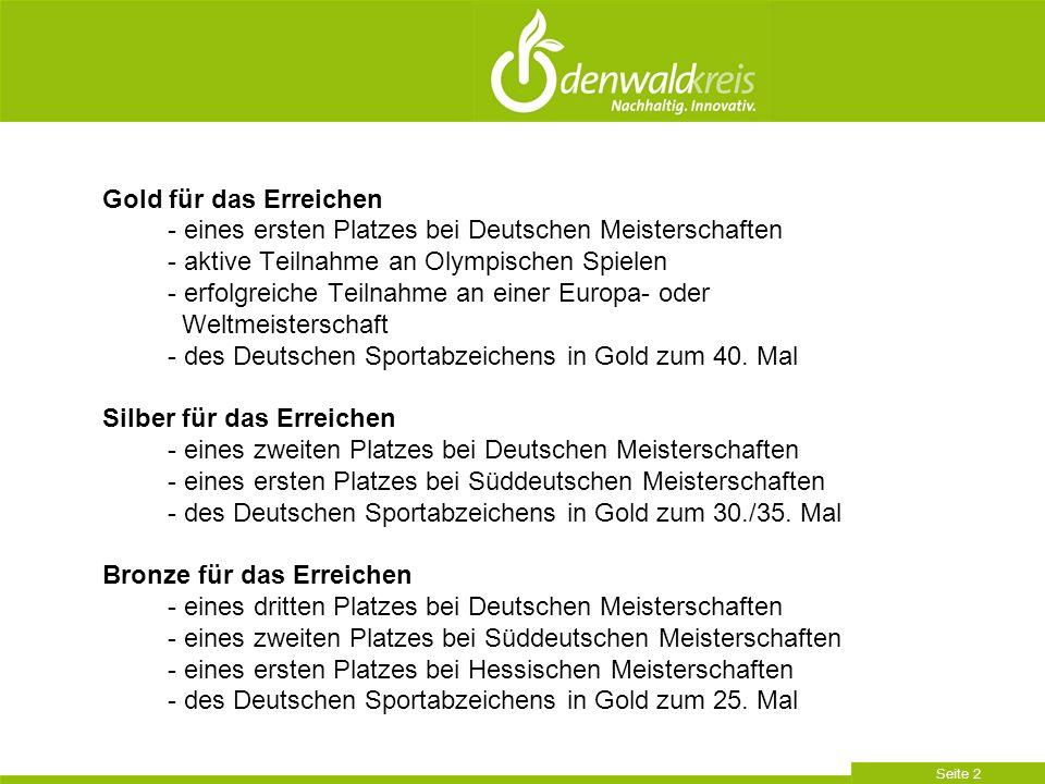 Gold für das Erreichen - eines ersten Platzes bei Deutschen Meisterschaften. - aktive Teilnahme an Olympischen Spielen.