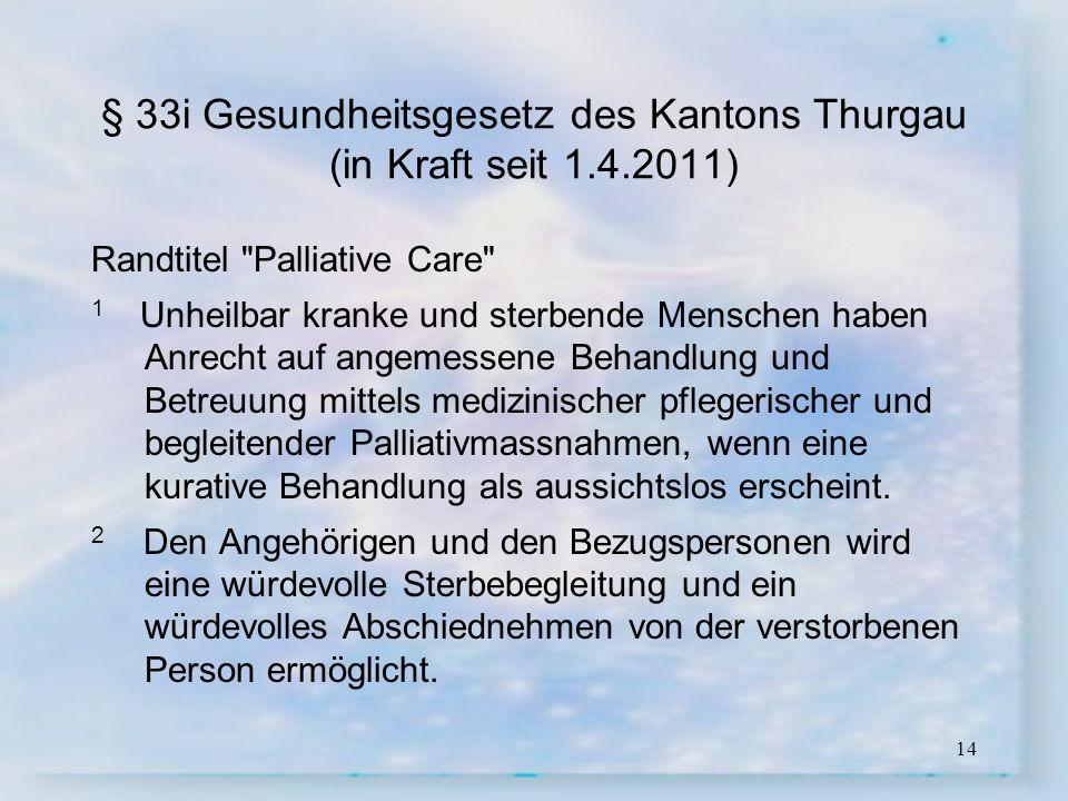 § 33i Gesundheitsgesetz des Kantons Thurgau (in Kraft seit 1.4.2011)