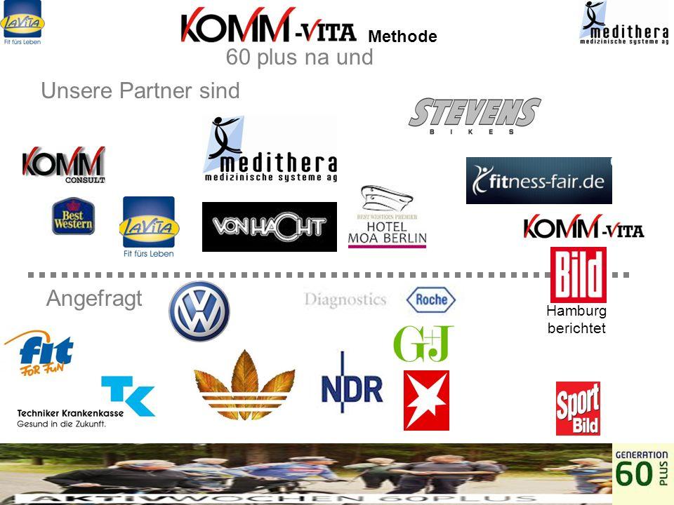Methode 60 plus na und Unsere Partner sind Angefragt Hamburg berichtet