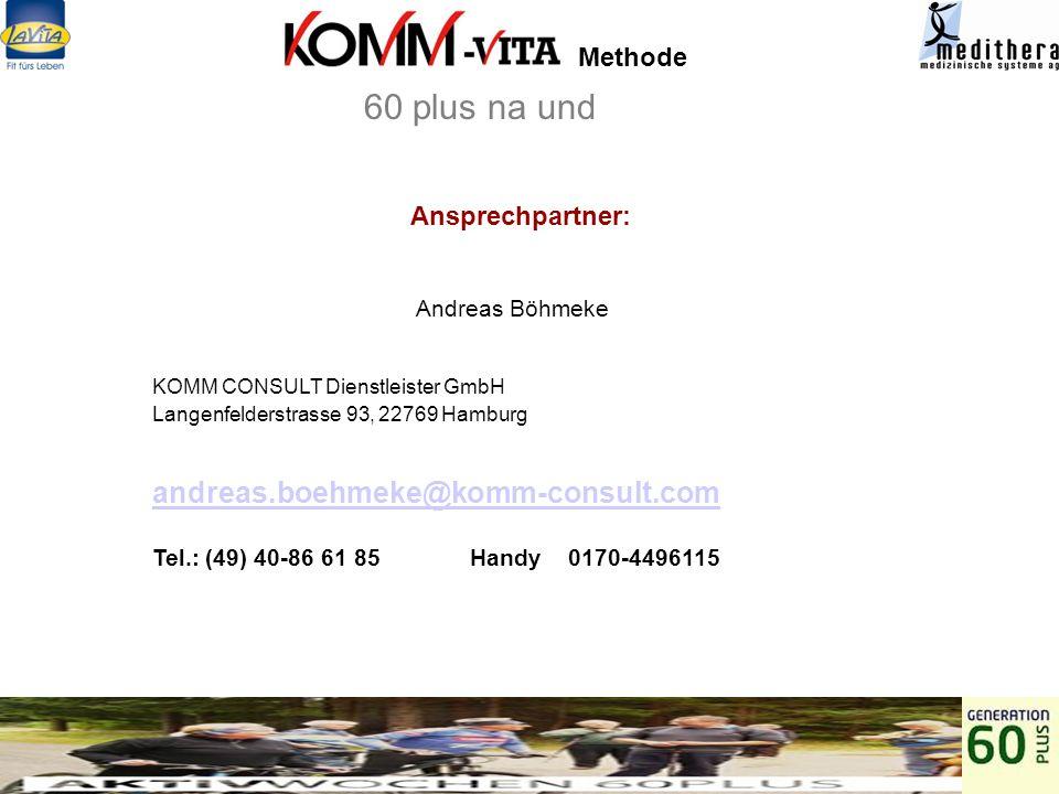 60 plus na und Methode Ansprechpartner: Andreas Böhmeke