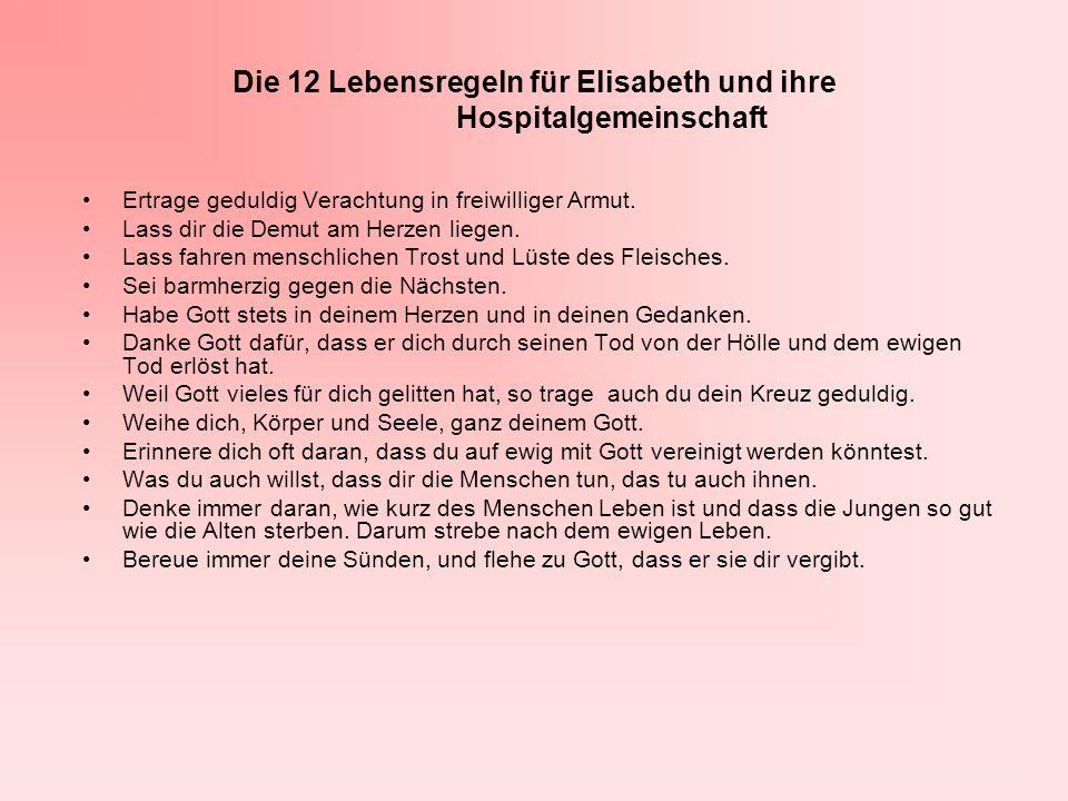Die 12 Lebensregeln für Elisabeth und ihre Hospitalgemeinschaft