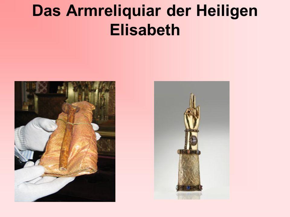 Das Armreliquiar der Heiligen Elisabeth