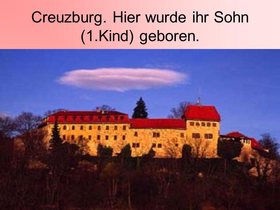 Creuzburg. Hier wurde ihr Sohn (1.Kind) geboren.