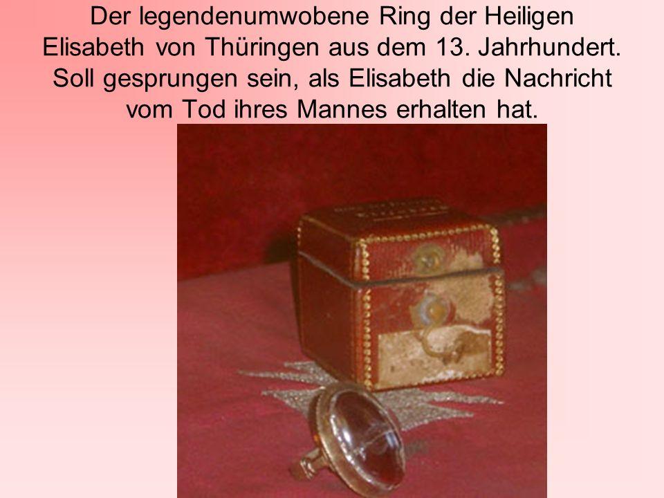 Der legendenumwobene Ring der Heiligen Elisabeth von Thüringen aus dem 13.