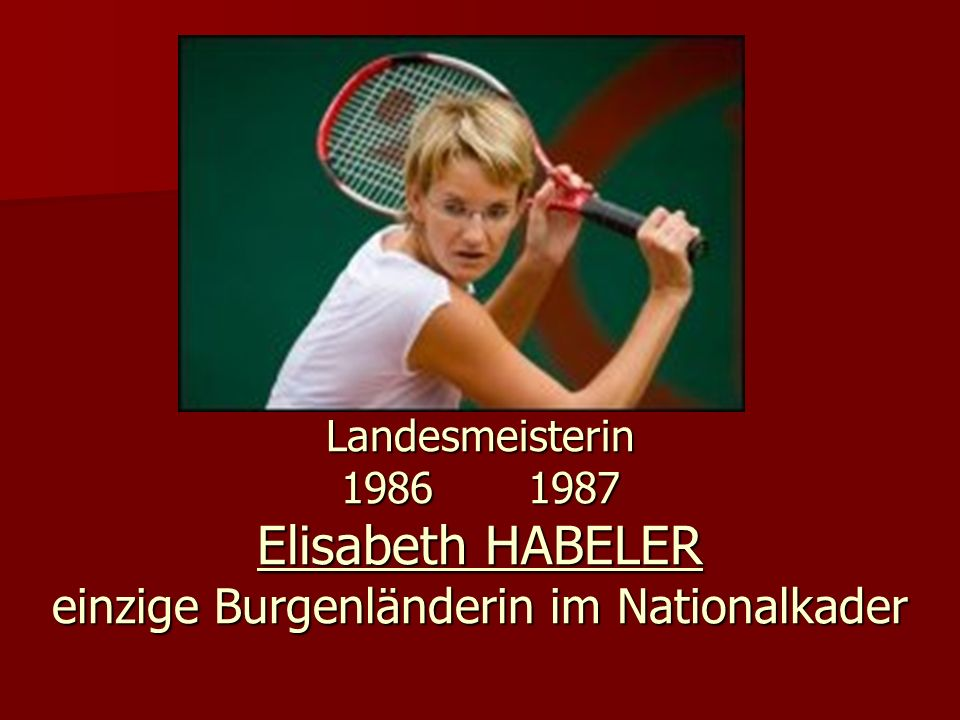Landesmeisterin 1986 1987 Elisabeth HABELER einzige Burgenländerin im Nationalkader