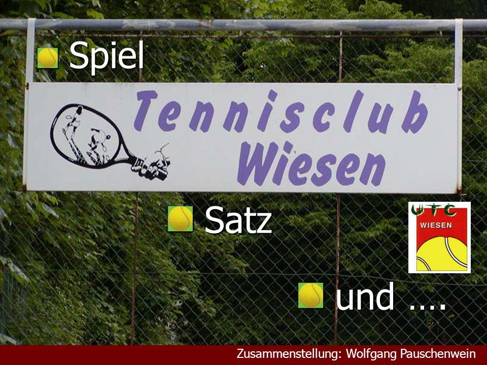 Spiel Satz und …. Zusammenstellung: Wolfgang Pauschenwein