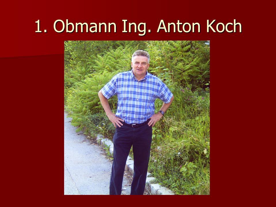 1. Obmann Ing. Anton Koch