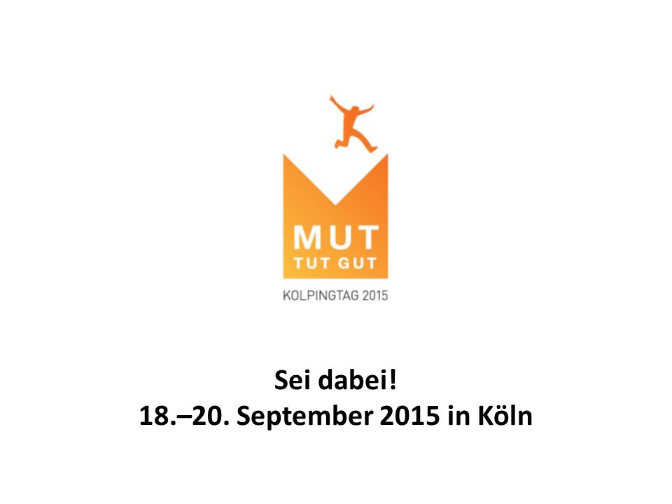 Sei dabei! 18.–20. September 2015 in Köln