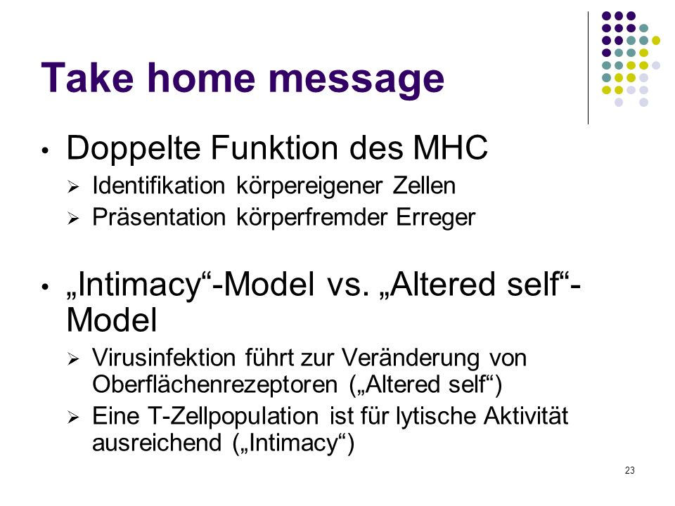 Take home message Doppelte Funktion des MHC