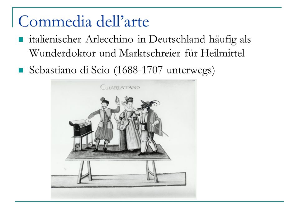 Commedia dell'arte italienischer Arlecchino in Deutschland häufig als Wunderdoktor und Marktschreier für Heilmittel.