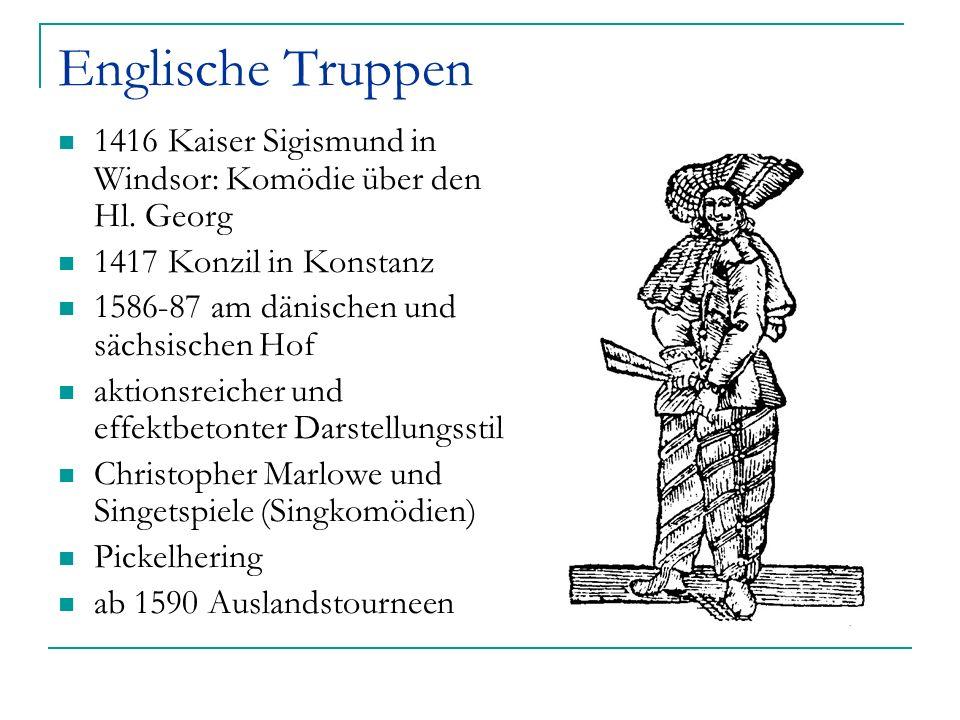 Englische Truppen 1416 Kaiser Sigismund in Windsor: Komödie über den Hl. Georg. 1417 Konzil in Konstanz.
