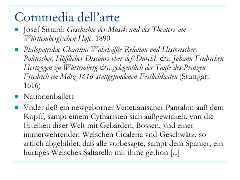 Commedia dell'arte Josef Sittard: Geschichte der Musik und des Theaters am Württembergischen Hofe, 1890.