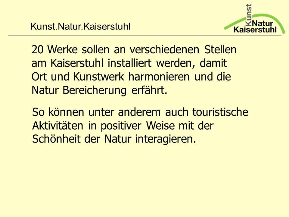 20 Werke sollen an verschiedenen Stellen am Kaiserstuhl installiert werden, damit Ort und Kunstwerk harmonieren und die Natur Bereicherung erfährt.