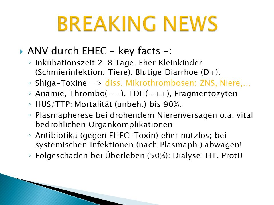 BREAKING NEWS ANV durch EHEC – key facts –: