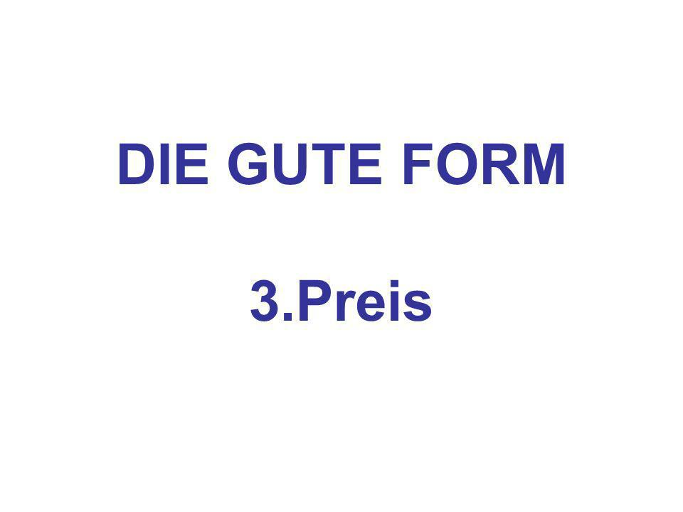 DIE GUTE FORM 3.Preis