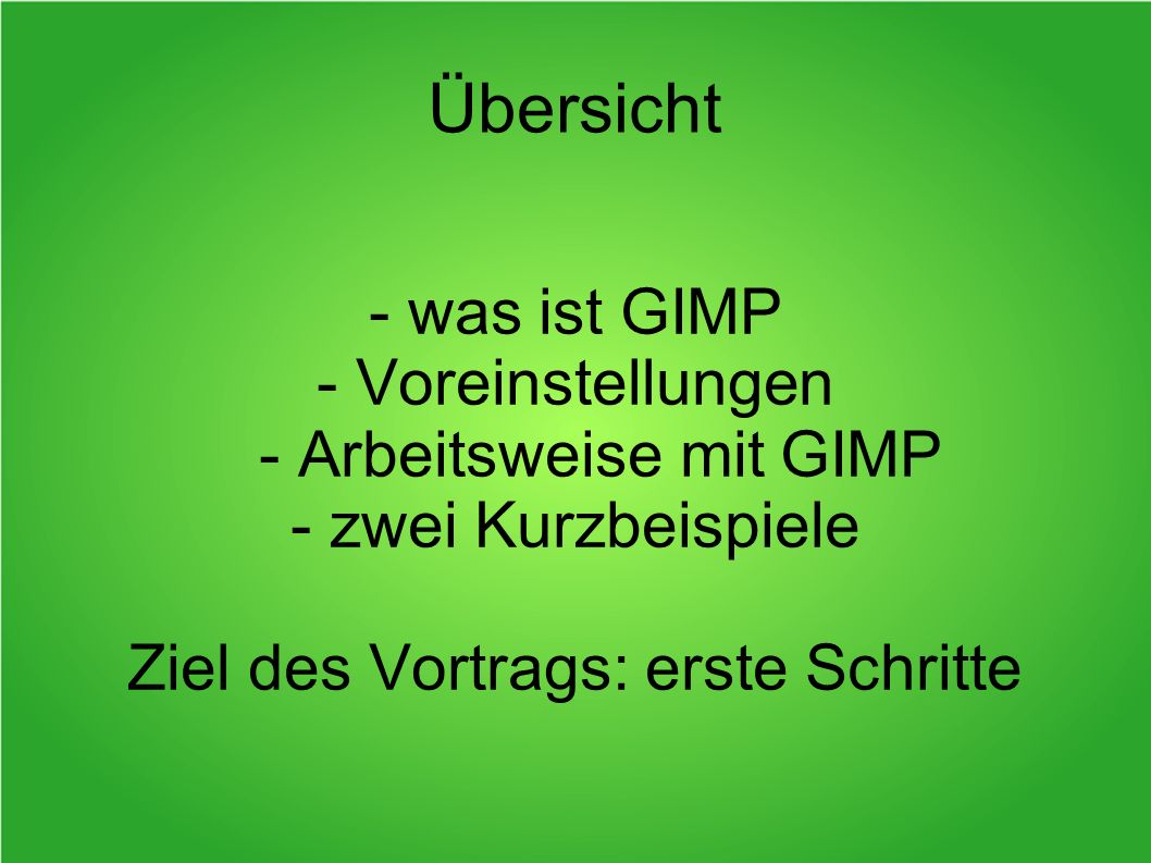 Übersicht - was ist GIMP - Voreinstellungen - Arbeitsweise mit GIMP