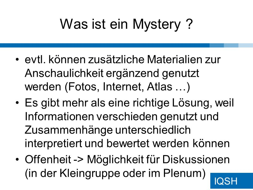 Was ist ein Mystery evtl. können zusätzliche Materialien zur Anschaulichkeit ergänzend genutzt werden (Fotos, Internet, Atlas …)