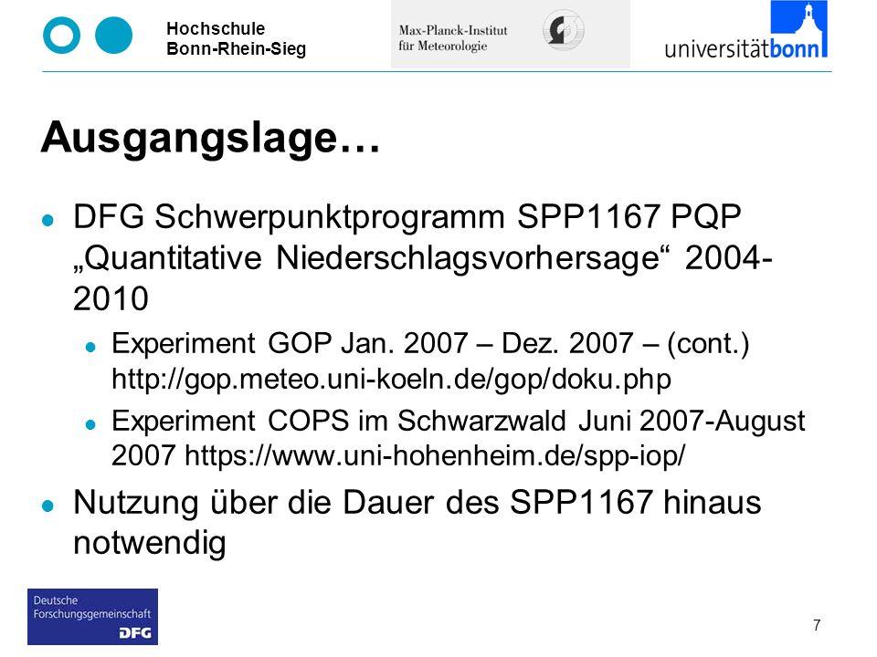 """Ausgangslage… DFG Schwerpunktprogramm SPP1167 PQP """"Quantitative Niederschlagsvorhersage 2004-2010."""