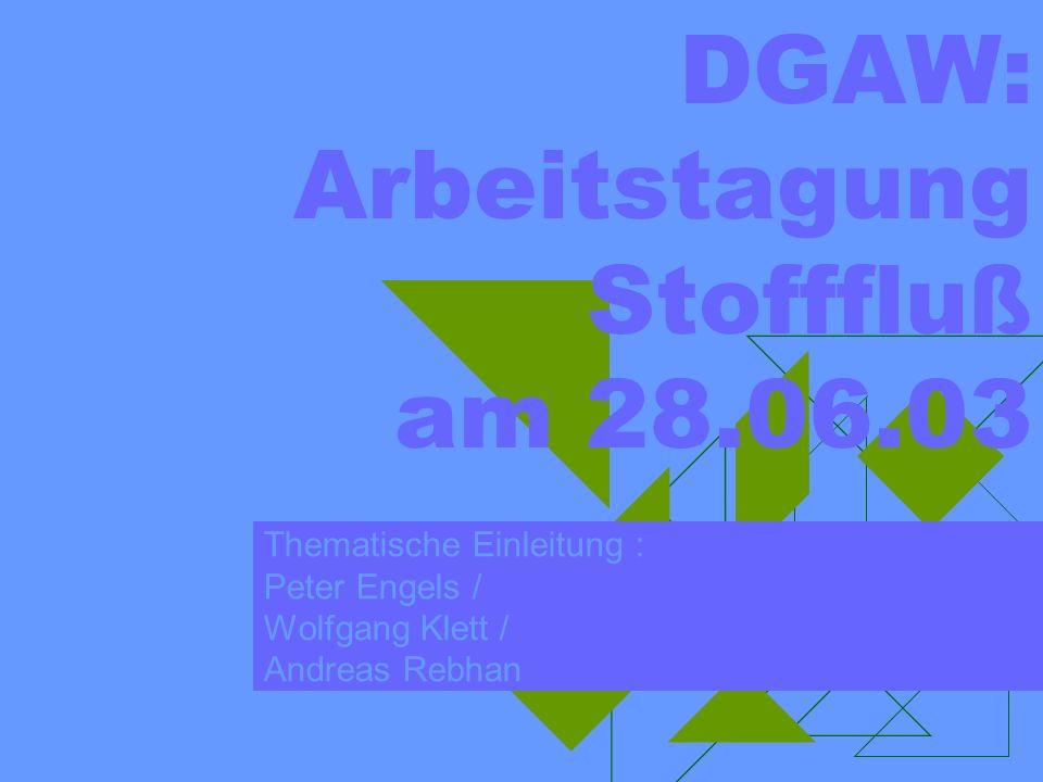 DGAW: Arbeitstagung Stofffluß am 28.06.03