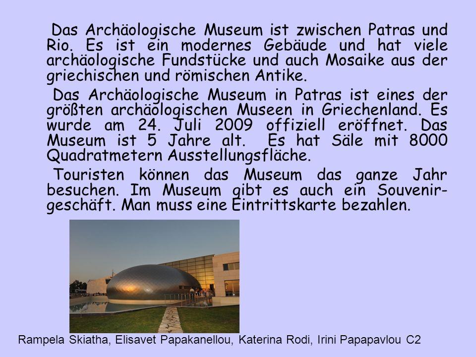 Das Archäologische Museum ist zwischen Patras und Rio