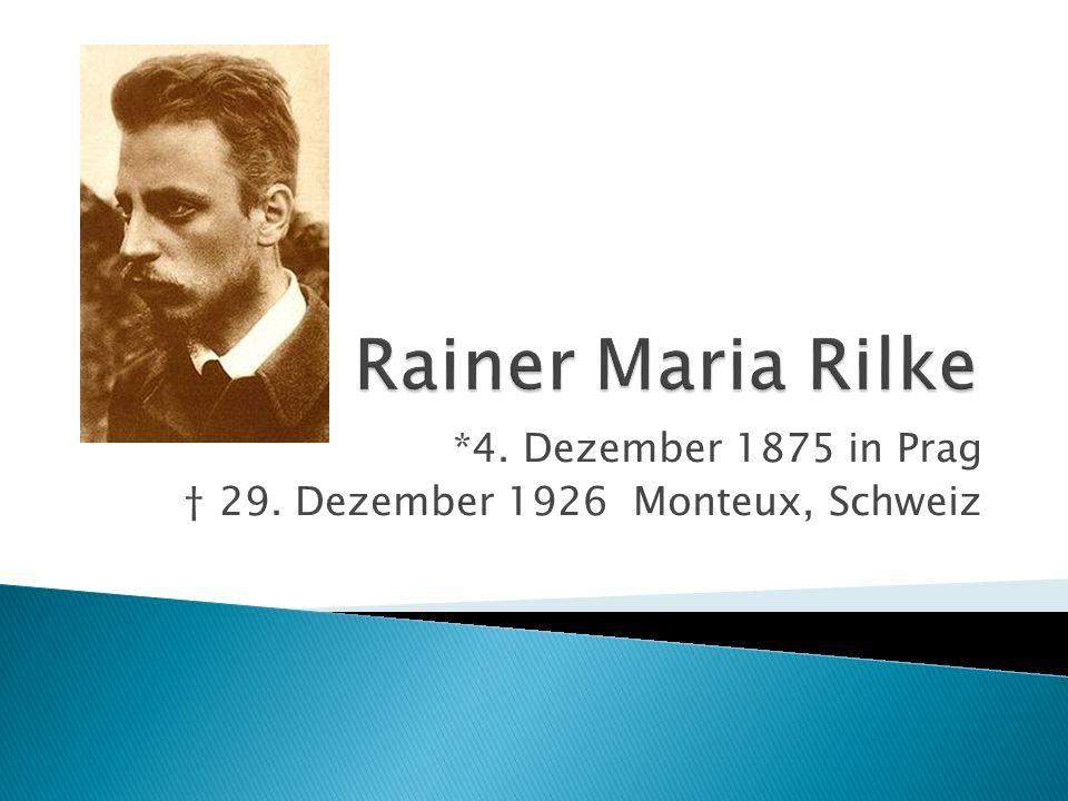 *4. Dezember 1875 in Prag † 29. Dezember 1926 Monteux, Schweiz