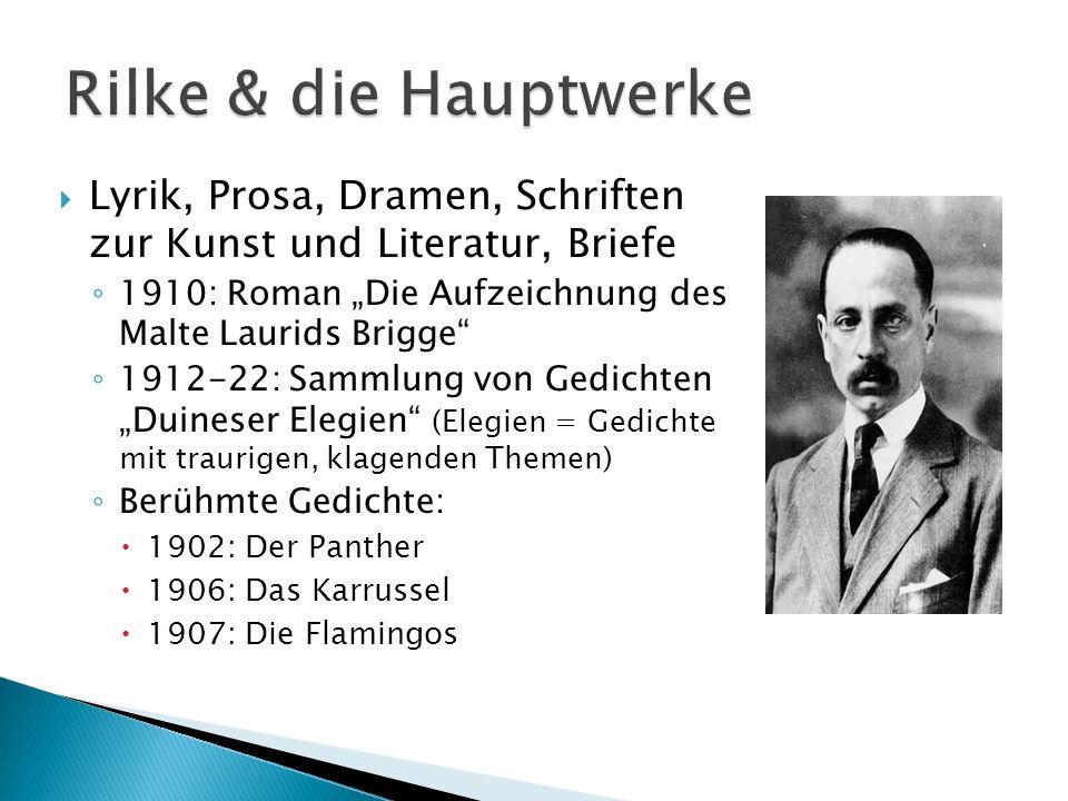 """Rilke & die Hauptwerke Lyrik, Prosa, Dramen, Schriften zur Kunst und Literatur, Briefe. 1910: Roman """"Die Aufzeichnung des Malte Laurids Brigge"""