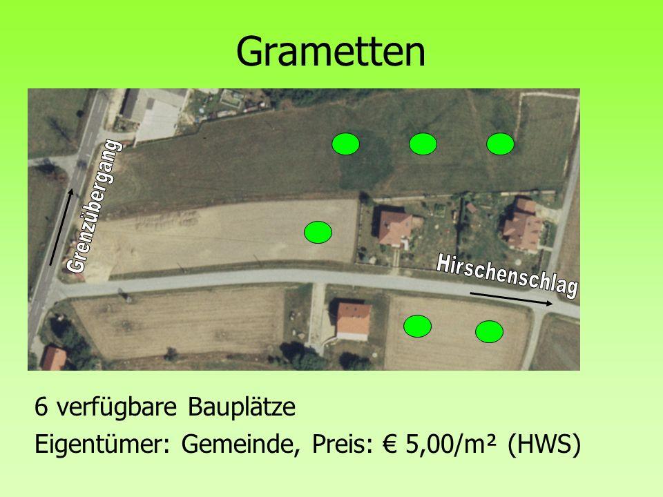 6 verfügbare Bauplätze Eigentümer: Gemeinde, Preis: € 5,00/m² (HWS)