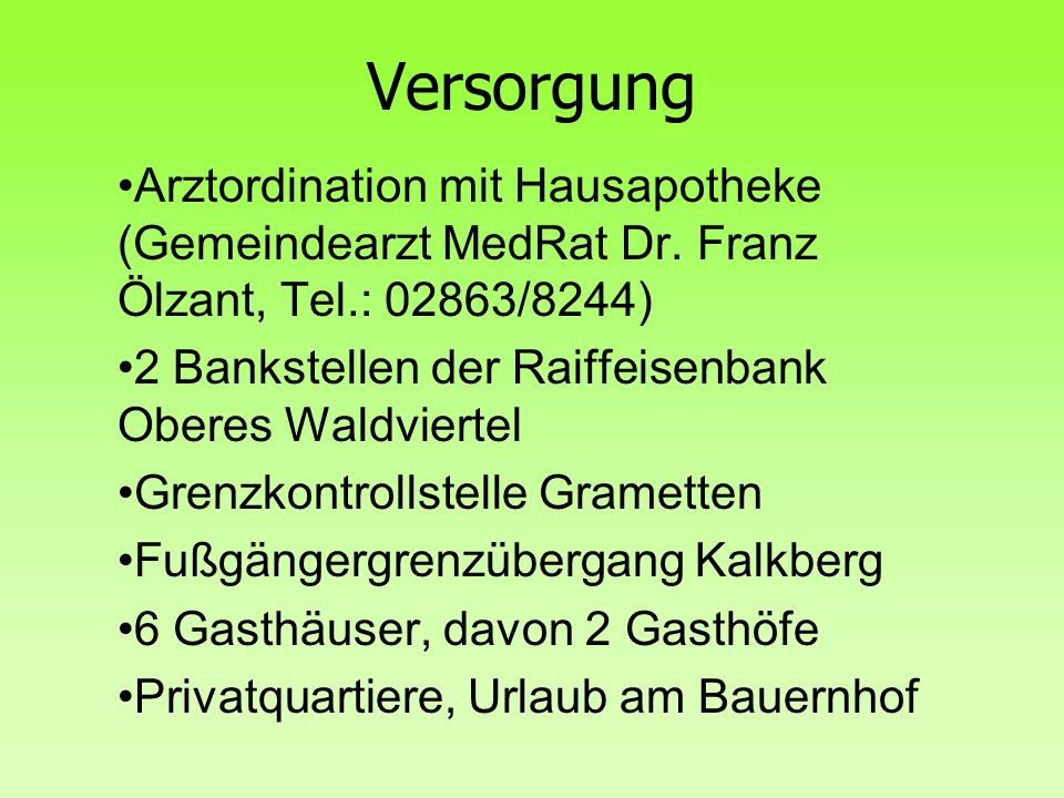 Versorgung Arztordination mit Hausapotheke (Gemeindearzt MedRat Dr. Franz Ölzant, Tel.: 02863/8244)