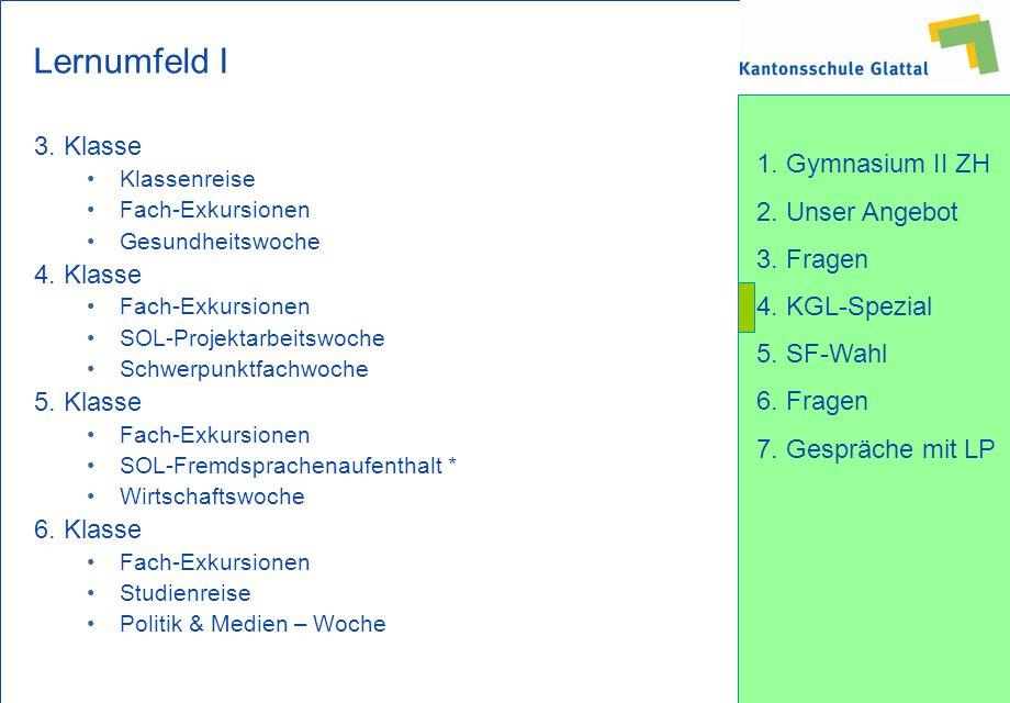 Lernumfeld I 3. Klasse 4. Klasse 5. Klasse 6. Klasse Klassenreise