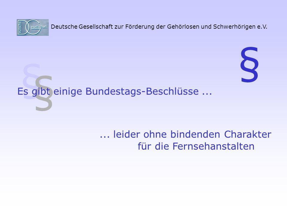 § § § Es gibt einige Bundestags-Beschlüsse ...