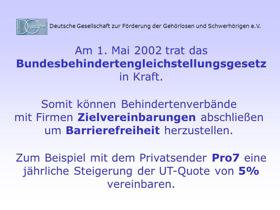 Am 1. Mai 2002 trat das Bundesbehindertengleichstellungsgesetz
