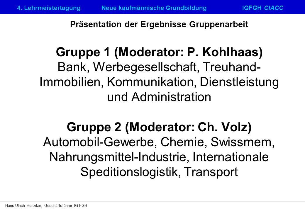 Präsentation der Ergebnisse Gruppenarbeit Gruppe 1 (Moderator: P