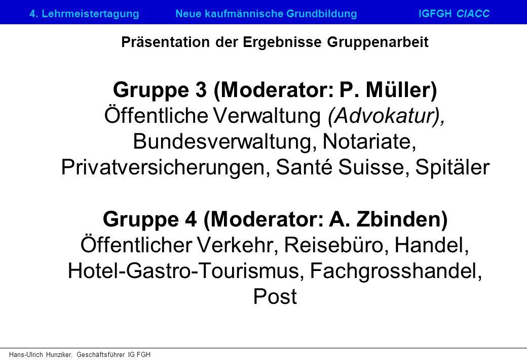 Präsentation der Ergebnisse Gruppenarbeit Gruppe 3 (Moderator: P
