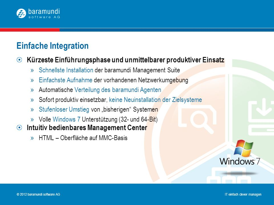 Einfache Integration Kürzeste Einführungsphase und unmittelbarer produktiver Einsatz. Schnellste Installation der baramundi Management Suite.