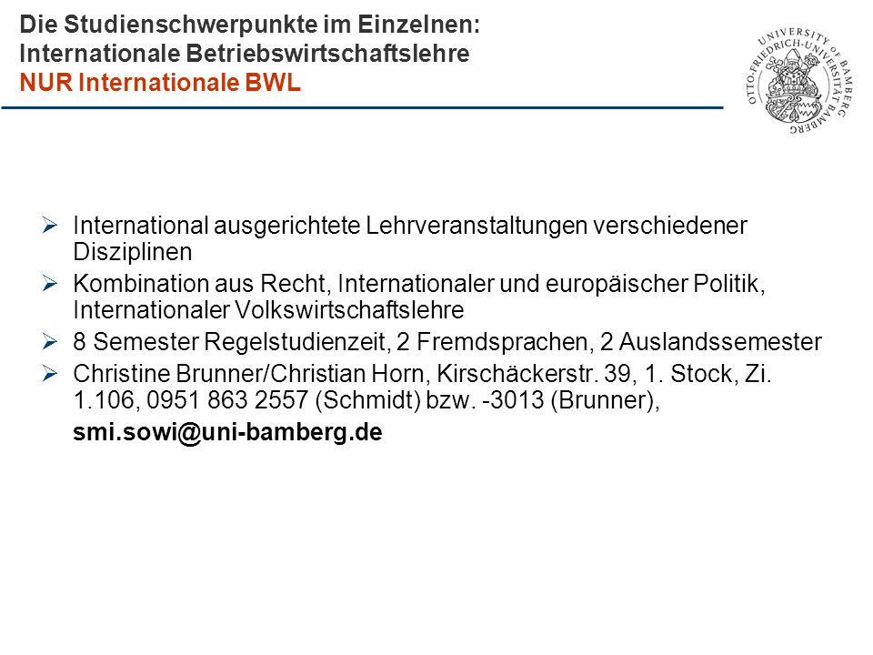 Die Studienschwerpunkte im Einzelnen: Internationale Betriebswirtschaftslehre NUR Internationale BWL