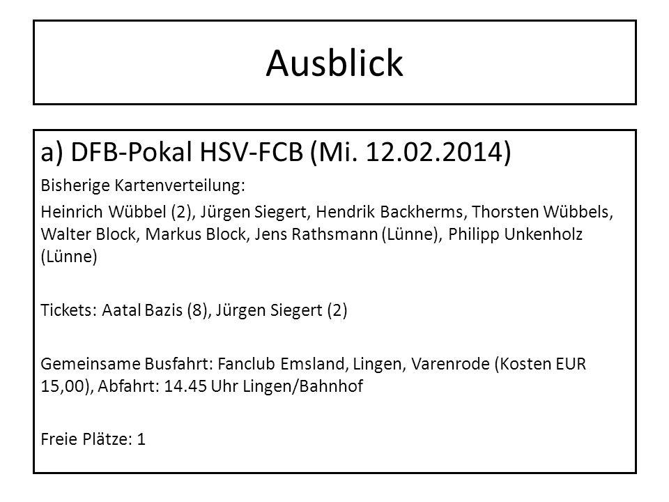 Ausblick a) DFB-Pokal HSV-FCB (Mi. 12.02.2014)