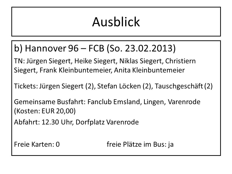 Ausblick b) Hannover 96 – FCB (So. 23.02.2013)