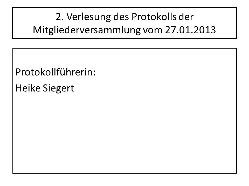 2. Verlesung des Protokolls der Mitgliederversammlung vom 27.01.2013