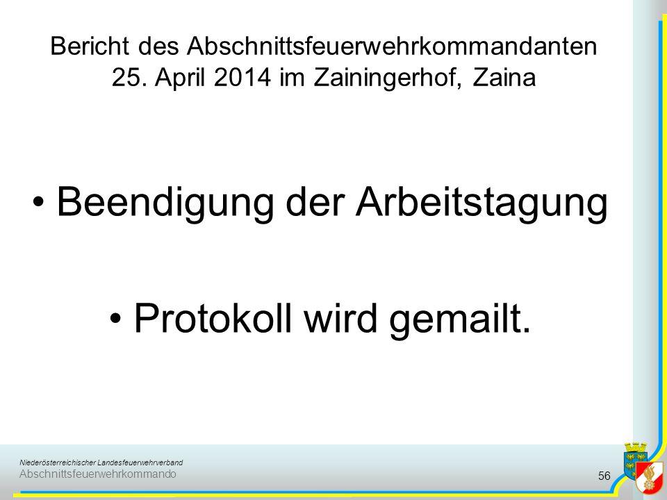 Beendigung der Arbeitstagung Protokoll wird gemailt.